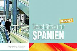 """Kompakt & informativ: Ratgeber: """"Geschäftswelt Spanien"""", Verlag Conbook, 9,95 Euro."""